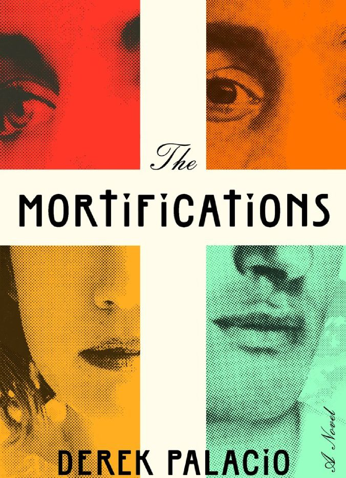 The Mortifications, by Derek Palacio