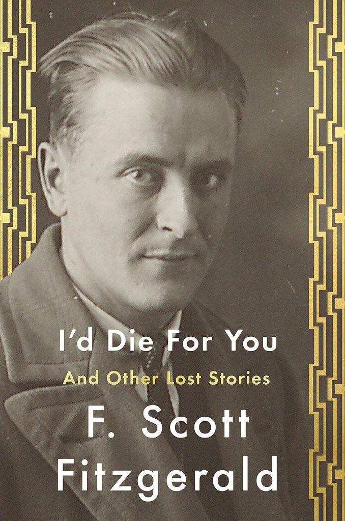 I'd Die for You  and Other Lost Stories, by F. Scott Fitzgerald