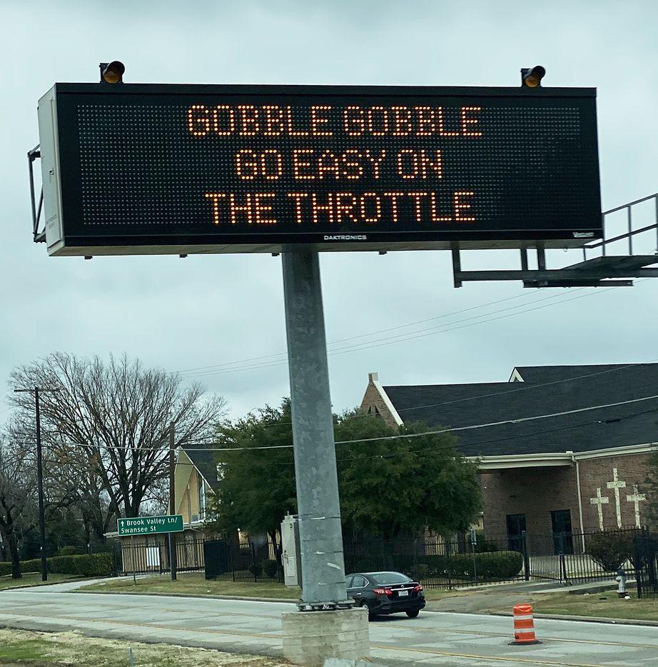 """TXDOT's Thanksgiving sign"""" GOBBLE GOBBLE GO EASY ON THE THROTTLE"""" on Highway 67 in Dallas on Nov. 28, 2019."""