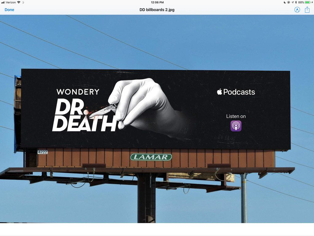 Wondery has rented a billboard across from Baylor Regional Medical Center in Plano (shown here in a mockup the network provided) to promote its new show, Dr. Death about Dallas-based neurosurgeon Dr. Christopher Duntsch.