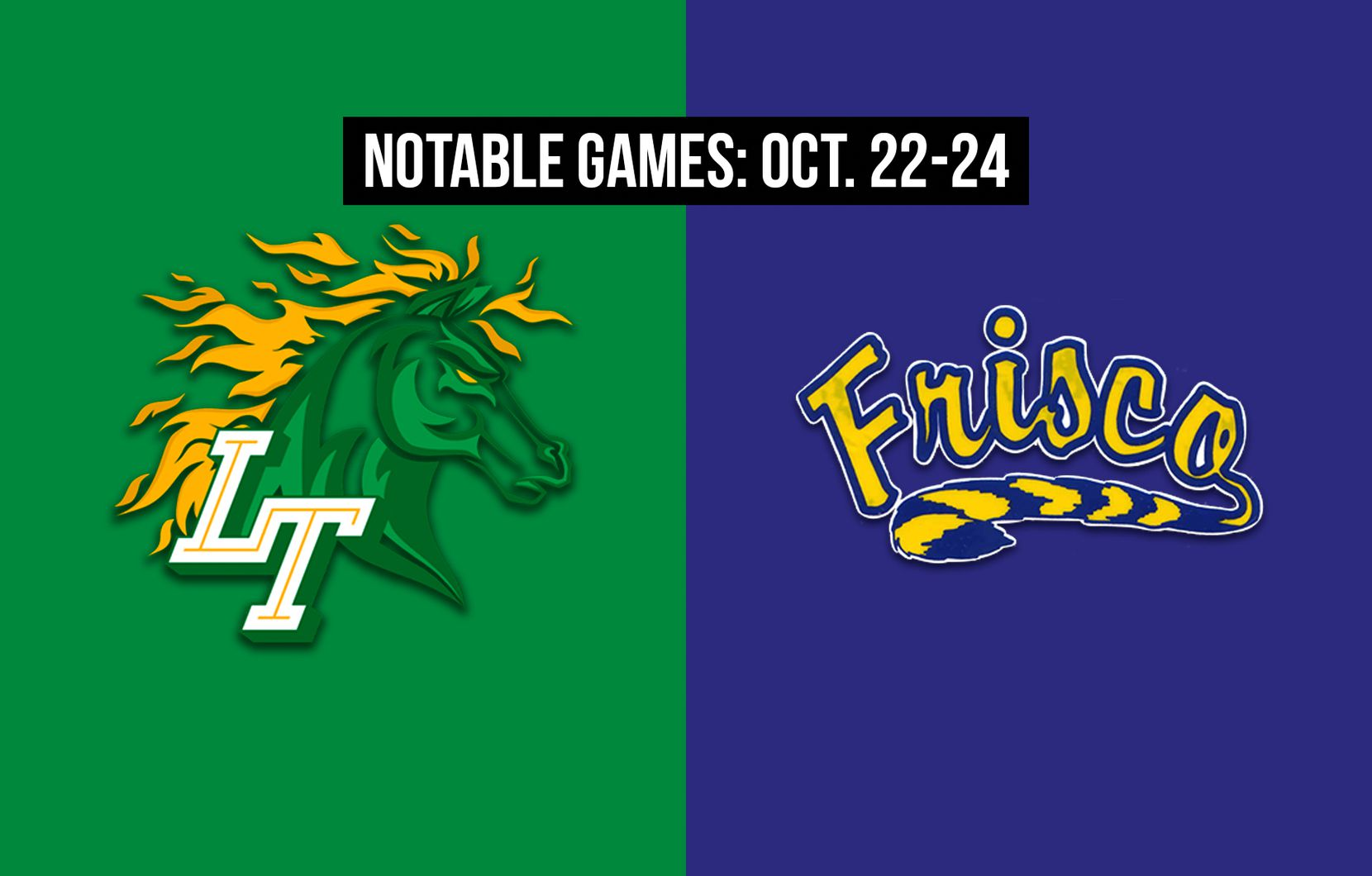 Notable games for the week of Oct. 22-24 of the 2020 season: Frisco Lebanon Trail vs. Frisco.