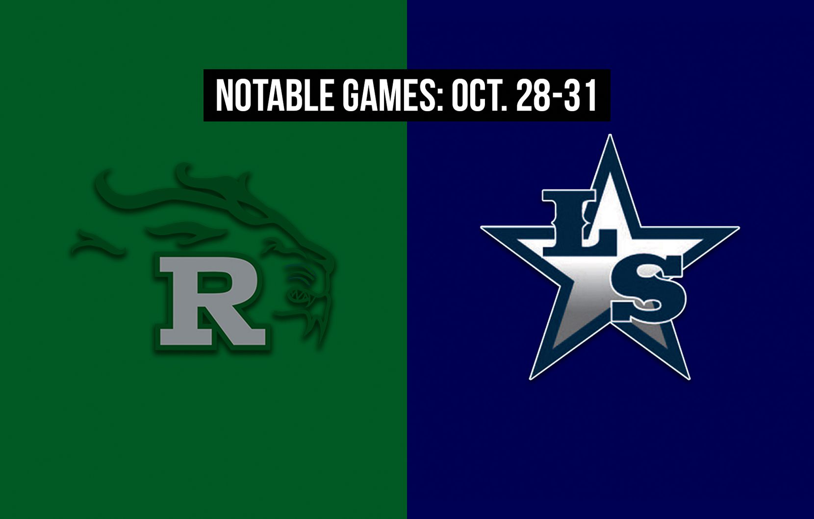 Notable games for the week of Oct. 28-31 of the 2020 season: Frisco Reedy vs. Frisco Lone Star.