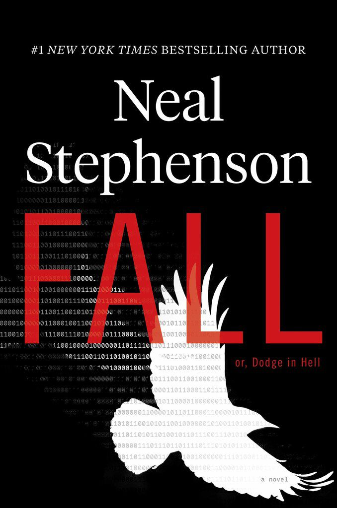 Fall; or, Dodge in Hell by Neal Stephenson is in stores now.