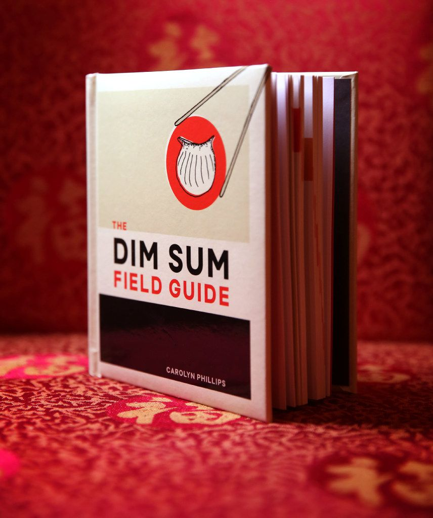 """""""The Dim Sum Field Guide"""" by Carolyn Phillips covers the history and etiquette of dim sum, as well as delving into preparations."""