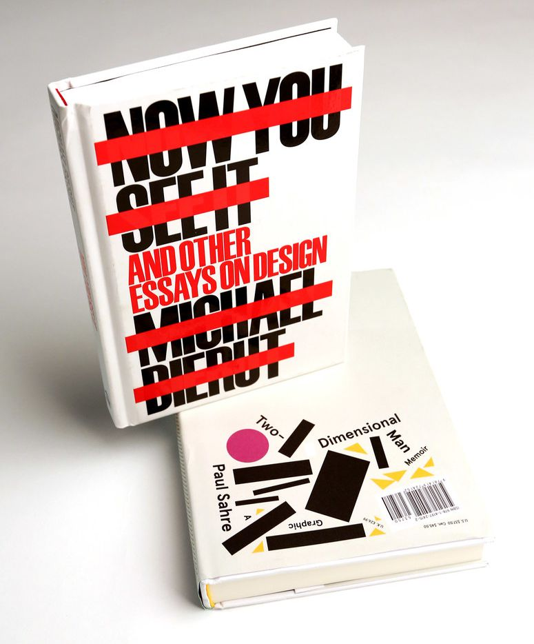 How You See It And Other Essays On Design, by Michael Bierut, top, and Two-Dimensional Man by Paul Sahre